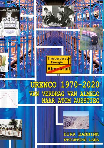 Urenco 1970-2020: Van Verdrag van Almelo naar Atom Ausstieg